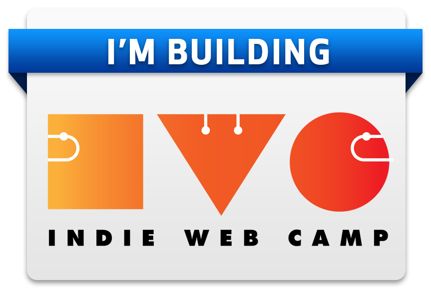 I'm building Indie Web Camp.