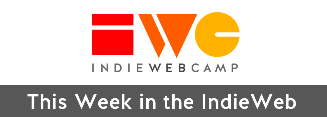 This Week in the IndieWeb